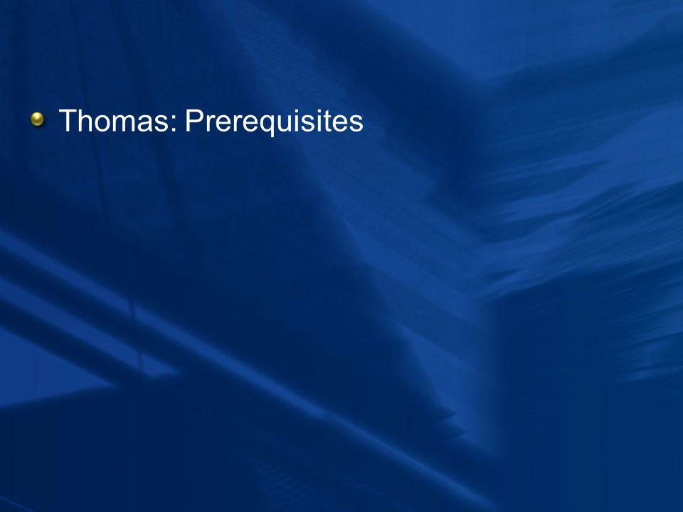 Thomas: Prerequisites