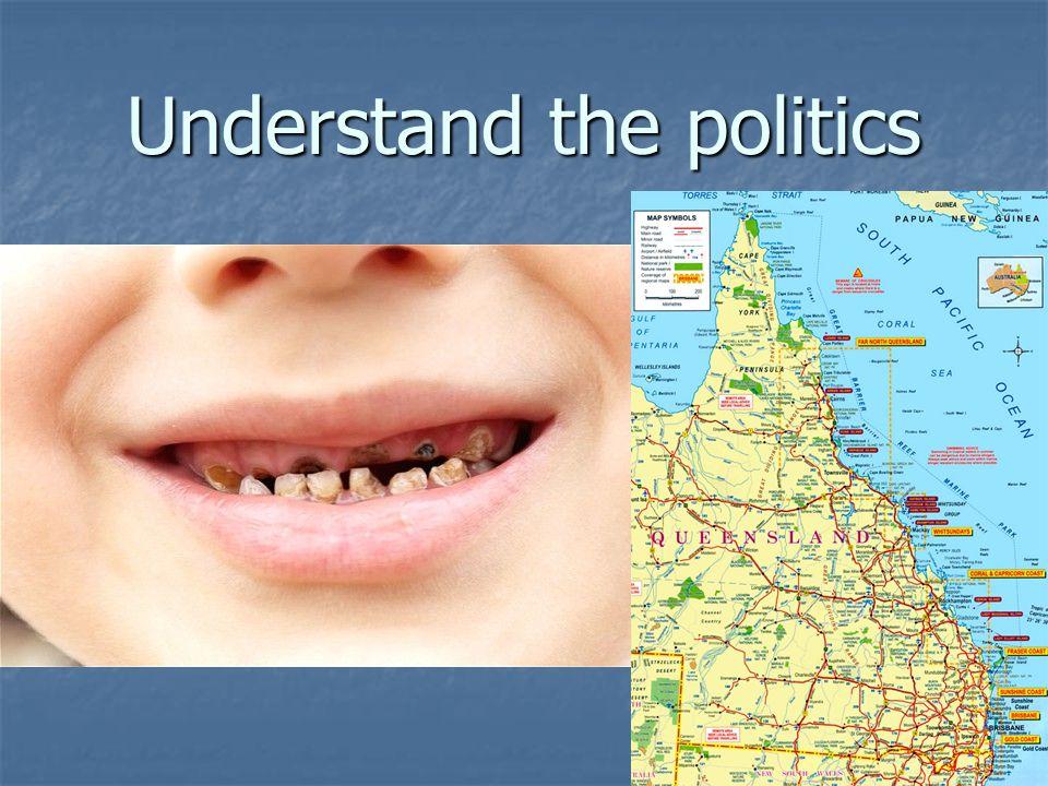 Understand the politics