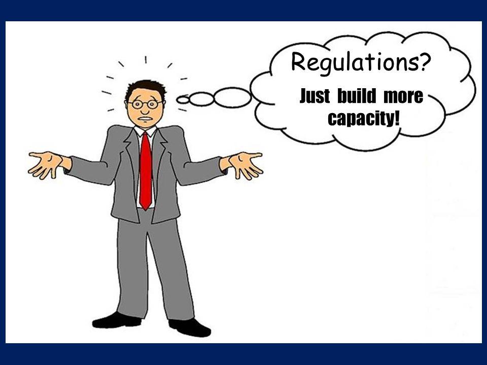 Regulations Just build more capacity!