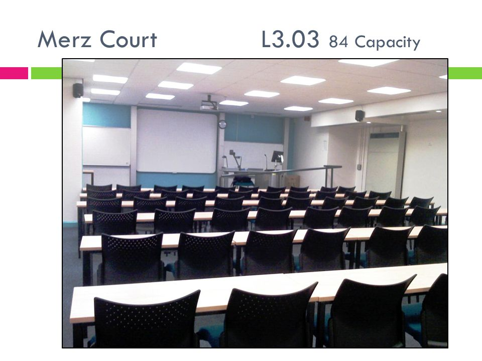 Merz Court L3.03 84 Capacity
