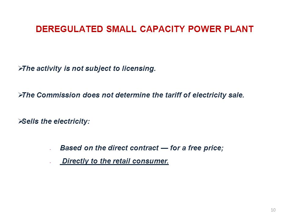 DEREGULATED SMALL CAPACITY POWER PLANT The activity is not subject to licensing.