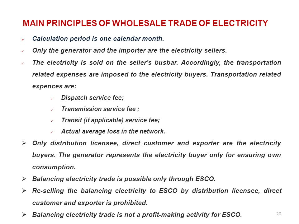 MAIN PRINCIPLES OF WHOLESALE TRADE OF ELECTRICITY Calculation period is one calendar month.