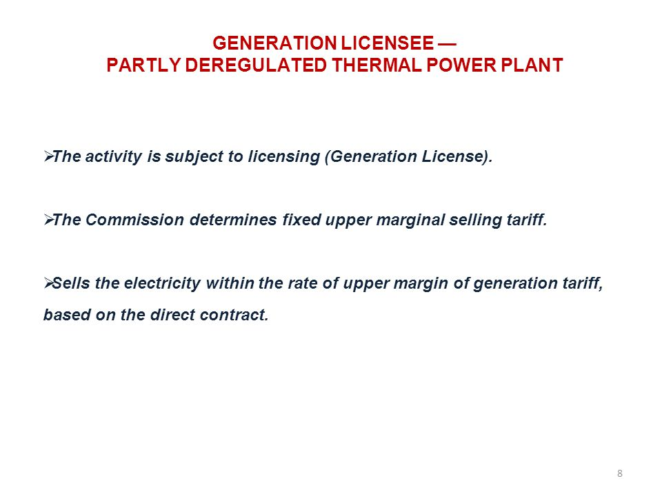GENERATION LICENSEE PARTLY DEREGULATED THERMAL POWER PLANT The activity is subject to licensing (Generation License).