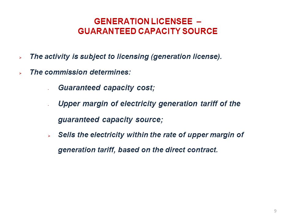 GENERATION LICENSEE – GUARANTEED CAPACITY SOURCE The activity is subject to licensing (generation license).