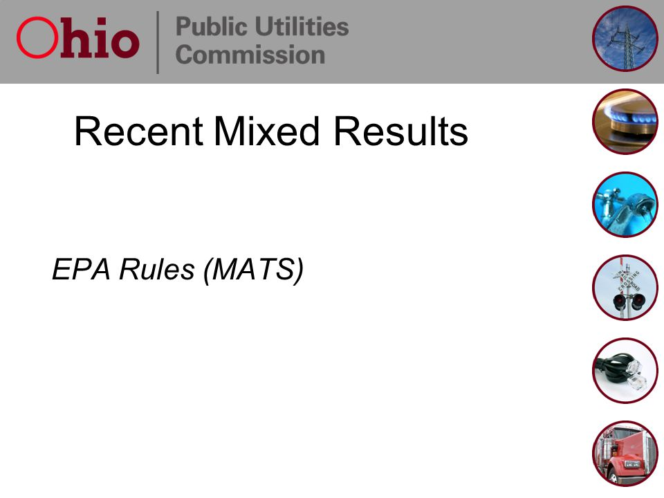Recent Mixed Results EPA Rules (MATS)