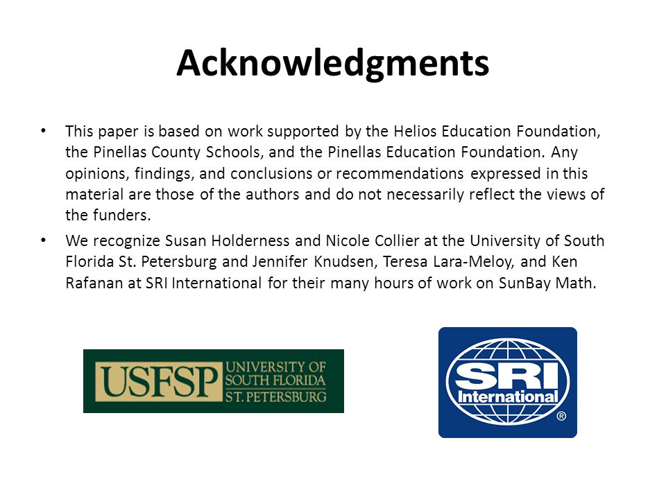 Acknowledgments This paper is based on work supported by the Helios Education Foundation, the Pinellas County Schools, and the Pinellas Education Foundation.