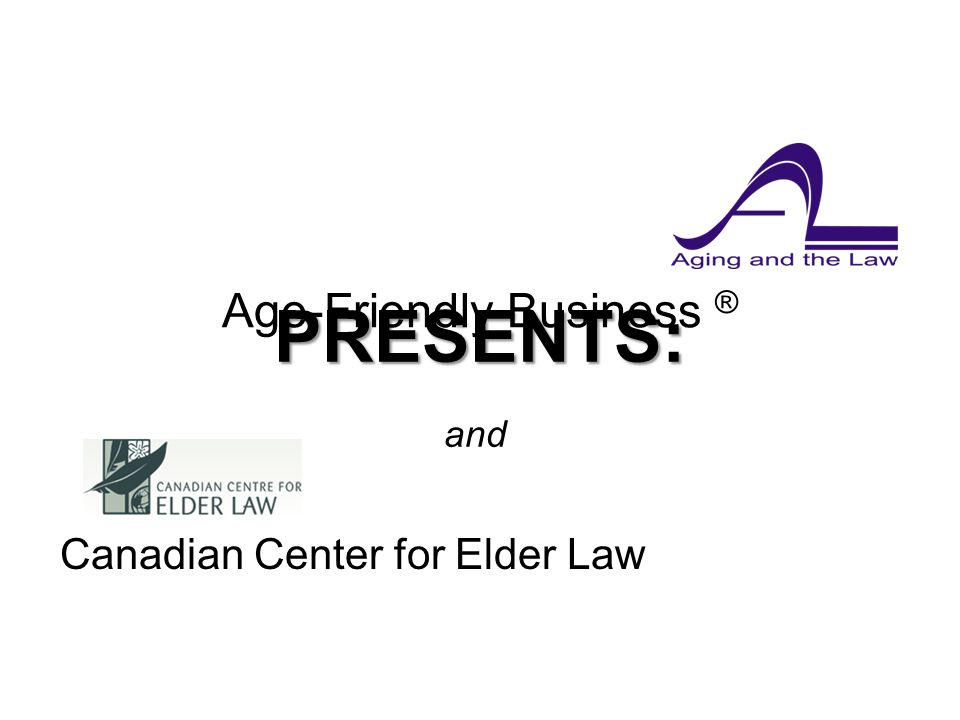 2 WHEN CAPACITY IS IN DOUBT Faculty: Laura Watts, LL.B., National Director, CCEL Webinar 1Part A AGING AND THE LAW SERIES What Every Professional Needs to Know