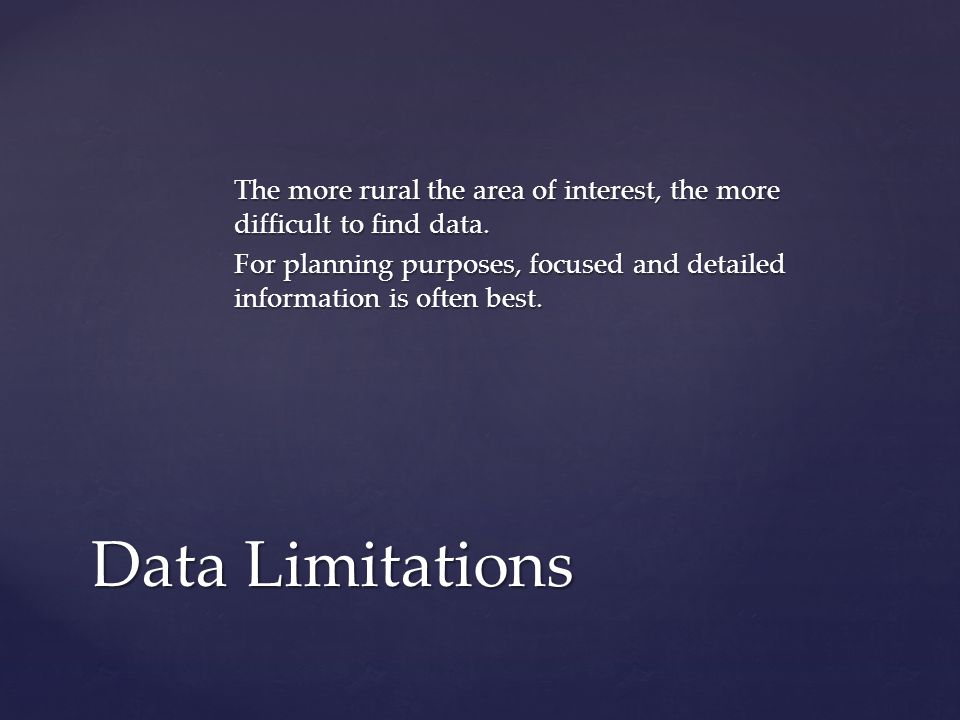 The more rural the area of interest, the more difficult to find data.