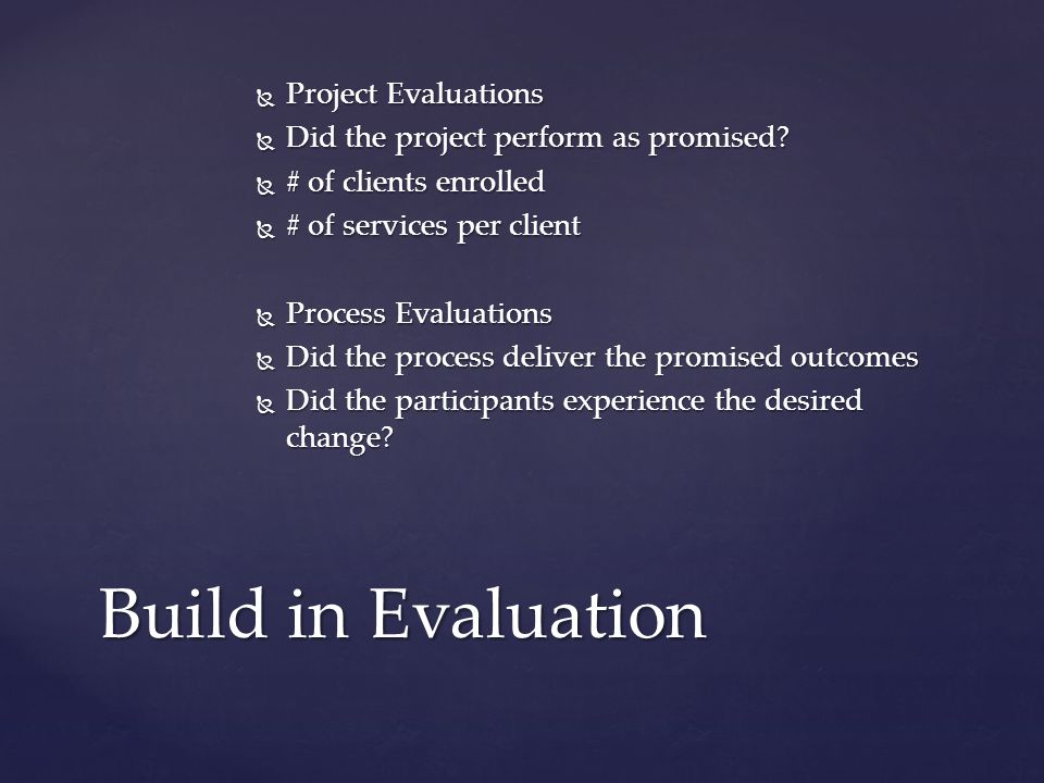 Project Evaluations Project Evaluations Did the project perform as promised.