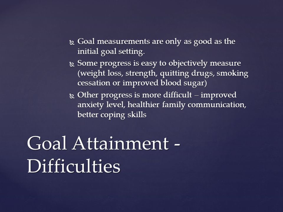 Goal measurements are only as good as the initial goal setting.