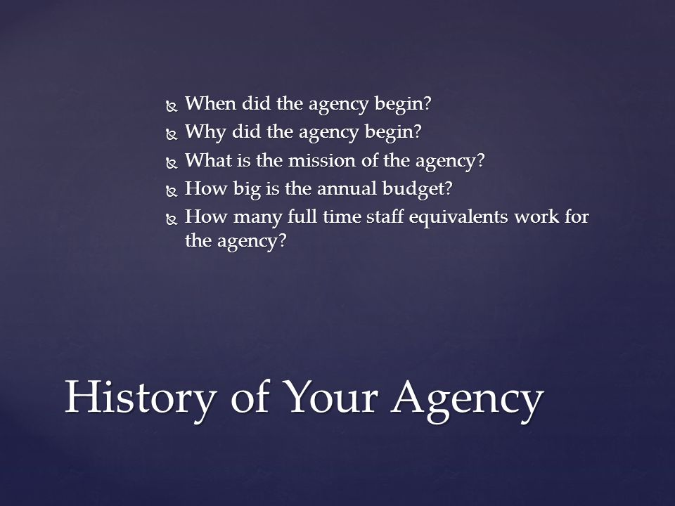 When did the agency begin. When did the agency begin.