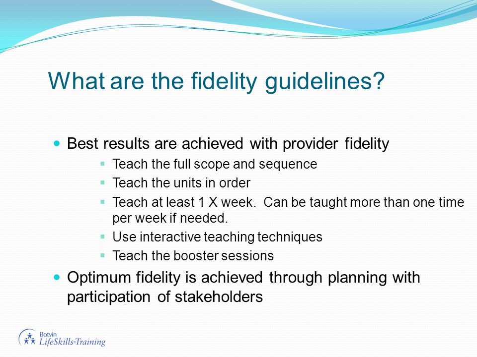 What are the fidelity guidelines.