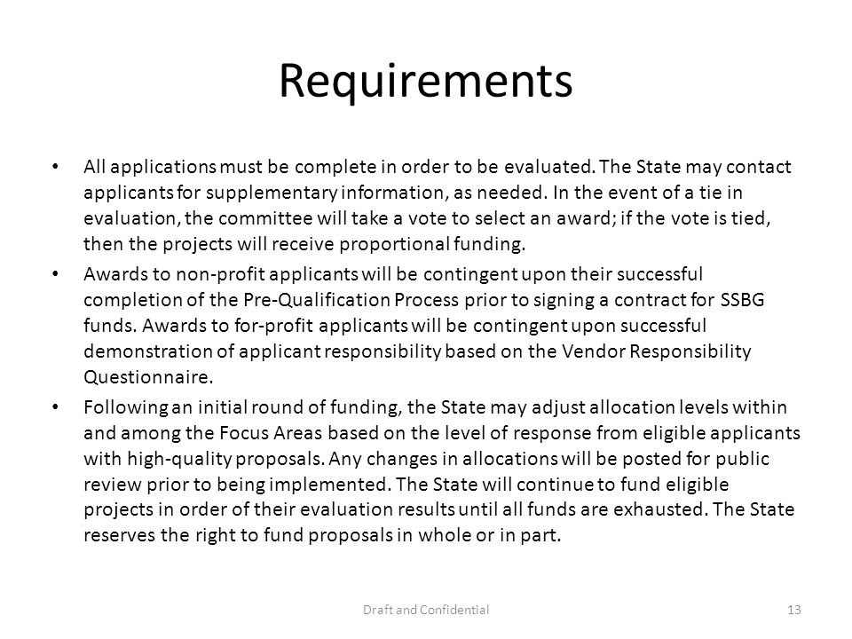 Requirements All applications must be complete in order to be evaluated.