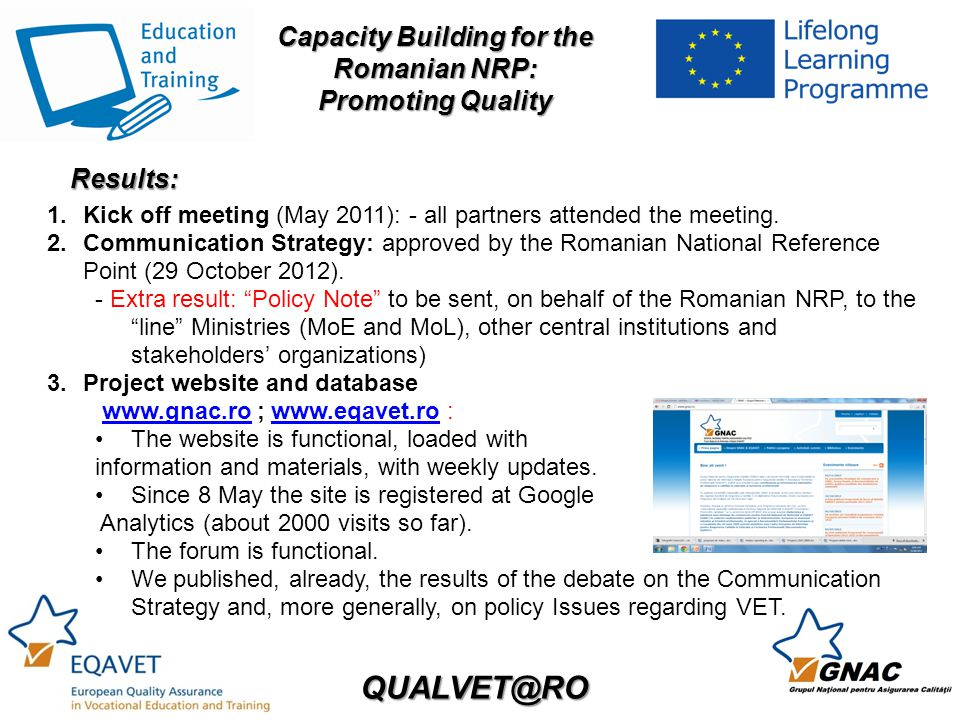 QUALVET@RO Capacity Building for the Romanian NRP: Promoting Quality 1.Kick off meeting (May 2011): - all partners attended the meeting.