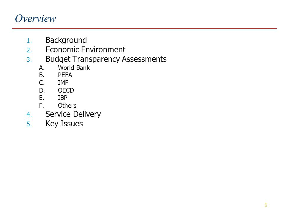 33 Assessment Criteria: OECD The OECD specified Best Practices for Budget Transparency in 2002.