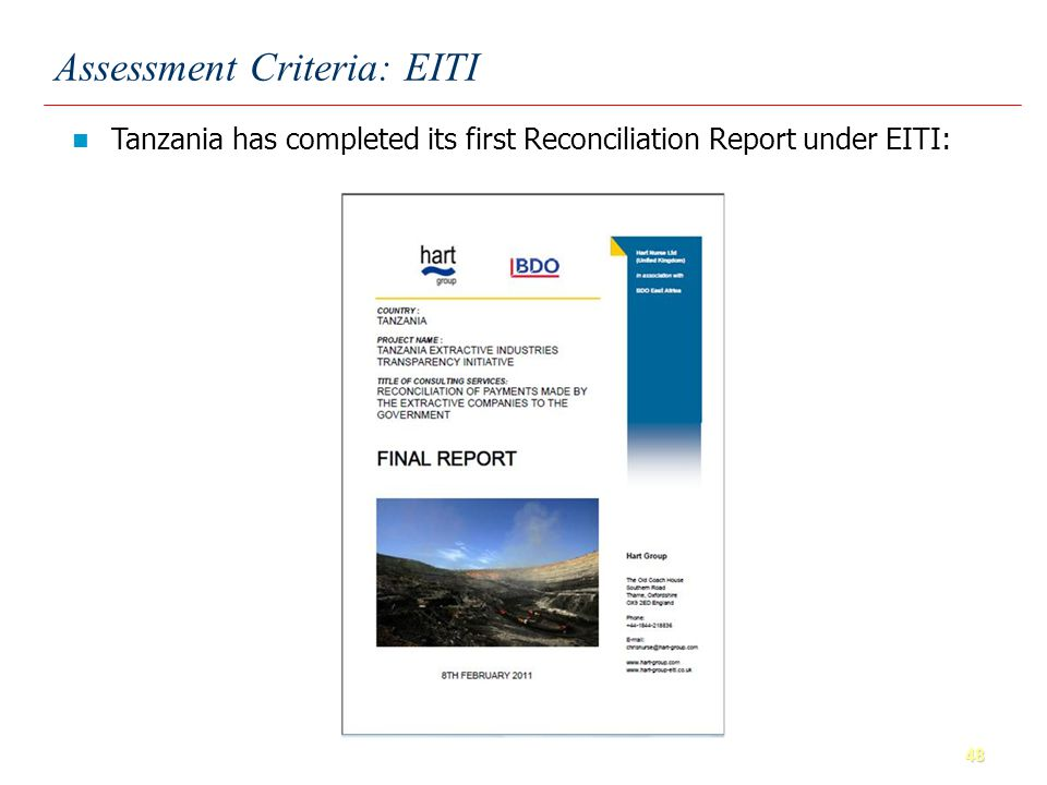 48 Assessment Criteria: EITI Tanzania has completed its first Reconciliation Report under EITI: