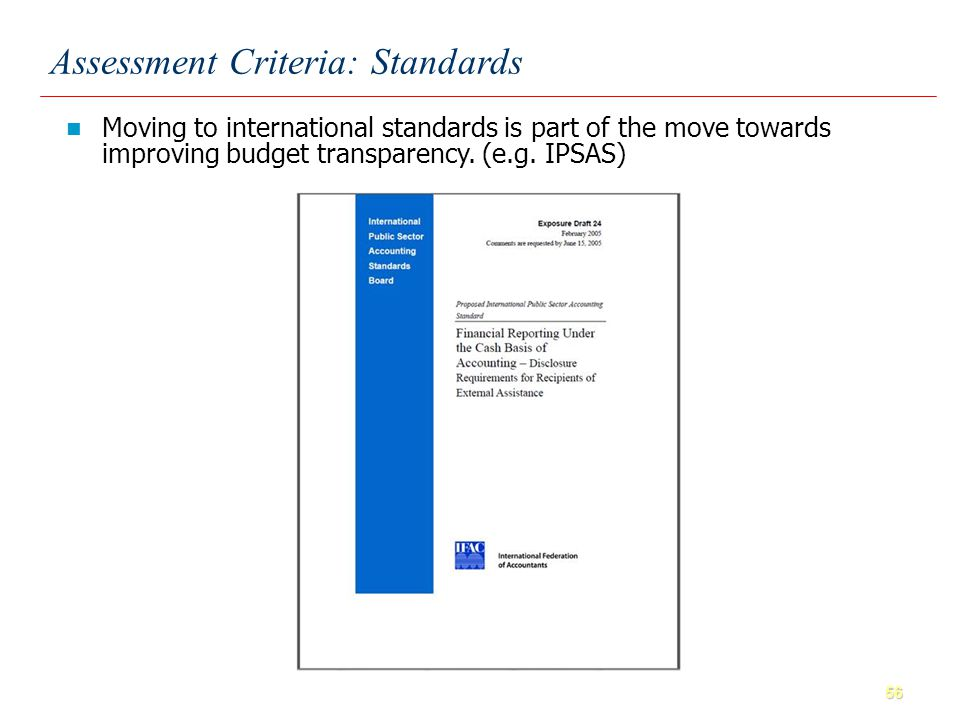 56 Moving to international standards is part of the move towards improving budget transparency.