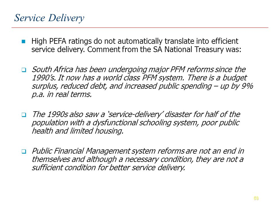 59 High PEFA ratings do not automatically translate into efficient service delivery.