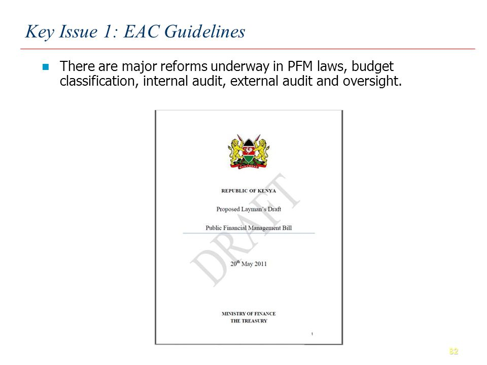 82 Key Issue 1: EAC Guidelines There are major reforms underway in PFM laws, budget classification, internal audit, external audit and oversight.