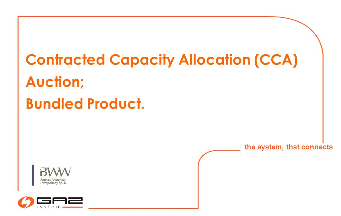 15 the system, that connects Contracted Capacity Allocation (CCA) Auction; Bundled Product.