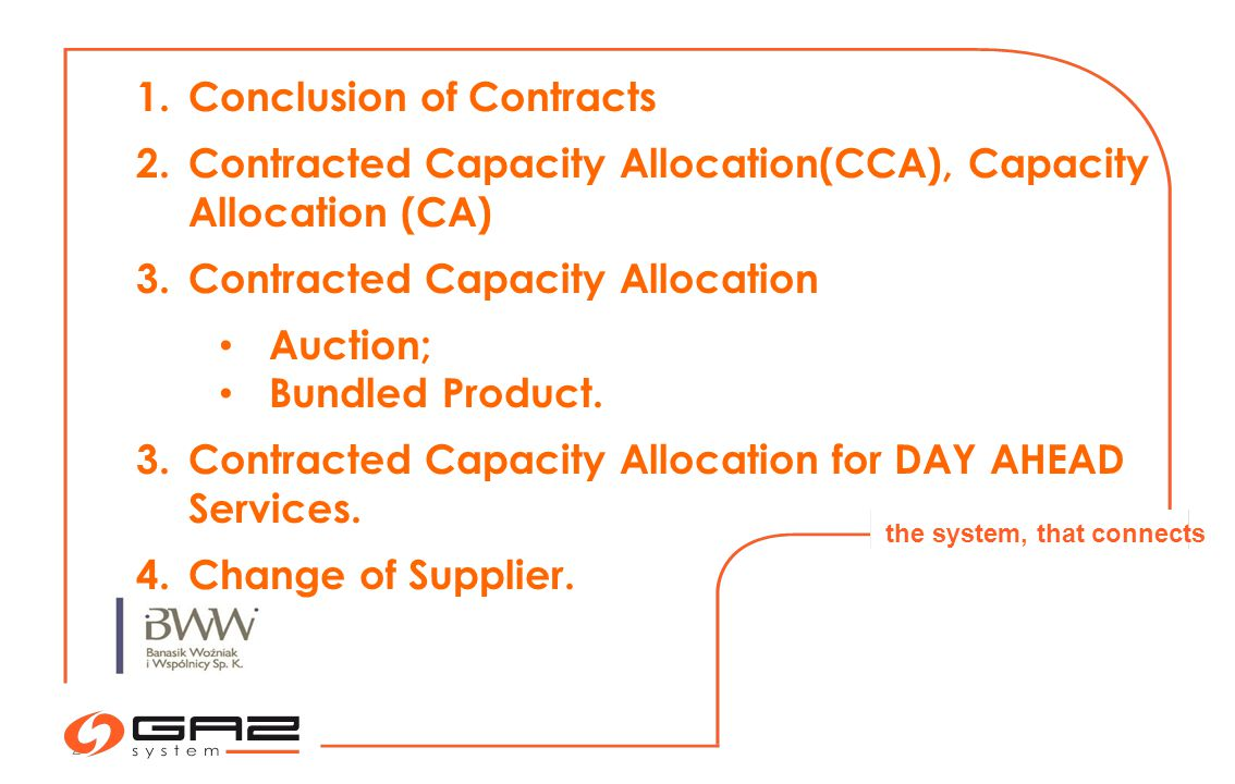 2 the system, that connects 1.Conclusion of Contracts 2.Contracted Capacity Allocation(CCA), Capacity Allocation (CA) 3.Contracted Capacity Allocation Auction; Bundled Product.