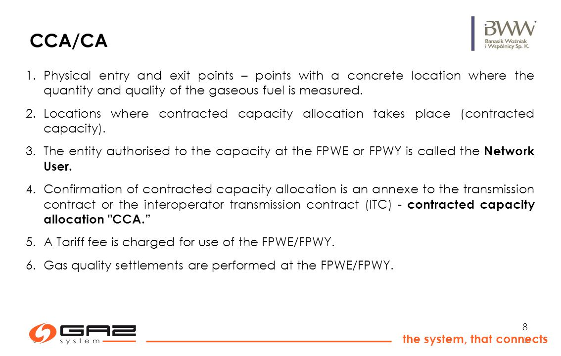 88 the system, that connects 8 CCA/CA 1.Physical entry and exit points – points with a concrete location where the quantity and quality of the gaseous fuel is measured.