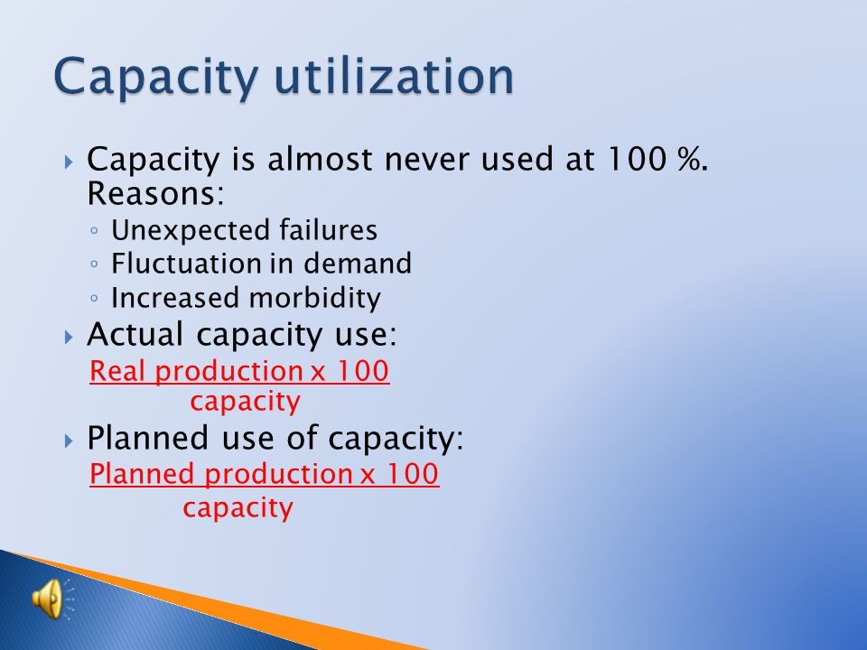 A. If the capacitive performance standard is given Capacity = UTF x standard output capacity x number of units of equipment Example: Manufacturer of s
