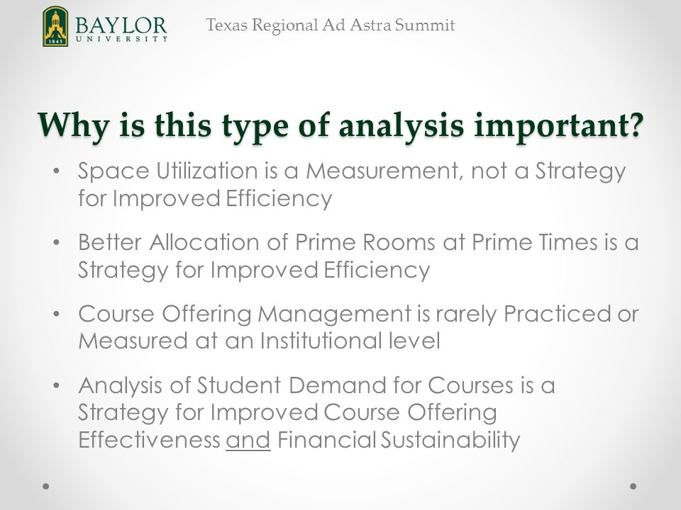 Texas Regional Ad Astra Summit Why is this type of analysis important.