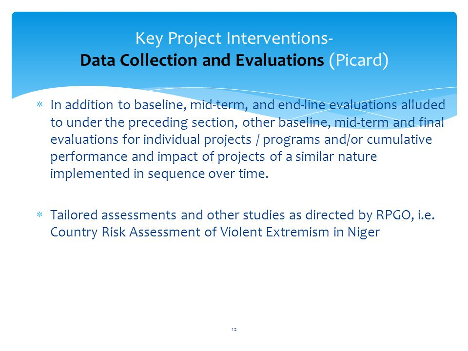 In addition to baseline, mid-term, and end-line evaluations alluded to under the preceding section, other baseline, mid-term and final evaluations for individual projects / programs and/or cumulative performance and impact of projects of a similar nature implemented in sequence over time.