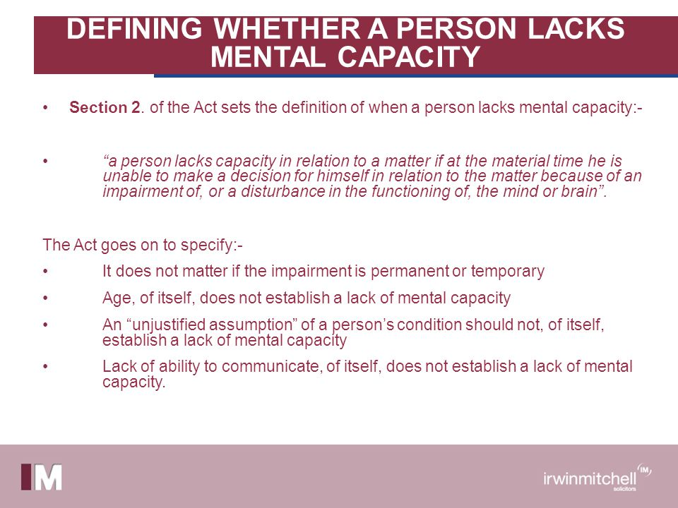 DEFINING WHETHER A PERSON LACKS MENTAL CAPACITY Section 2.