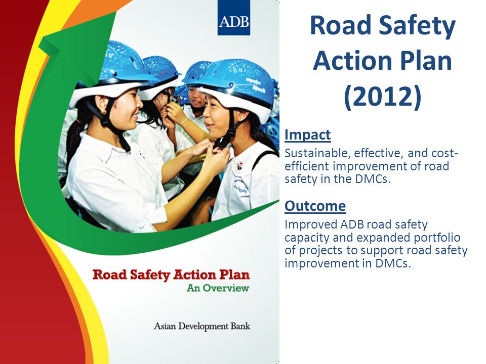 Impact Sustainable, effective, and cost- efficient improvement of road safety in the DMCs.