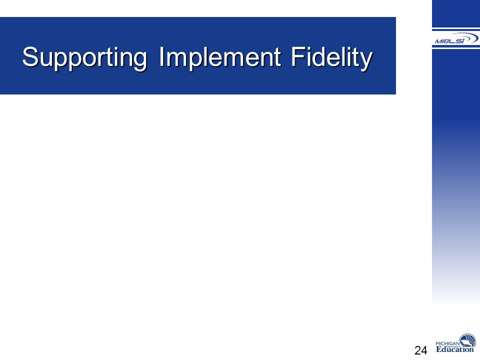 24 Supporting Implement Fidelity