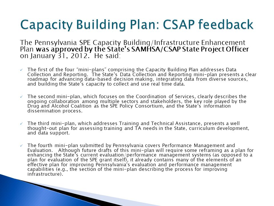 The Pennsylvania SPE Capacity Building/Infrastructure Enhancement Plan was approved by the States SAMHSA/CSAP State Project Officer on January 31, 2012.