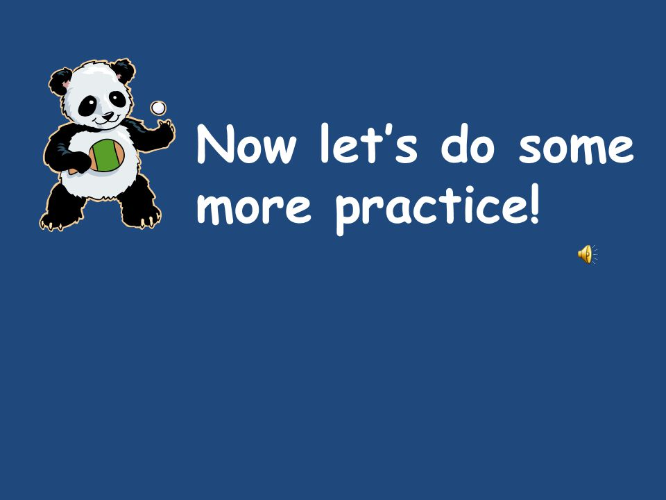 Now lets do some more practice!