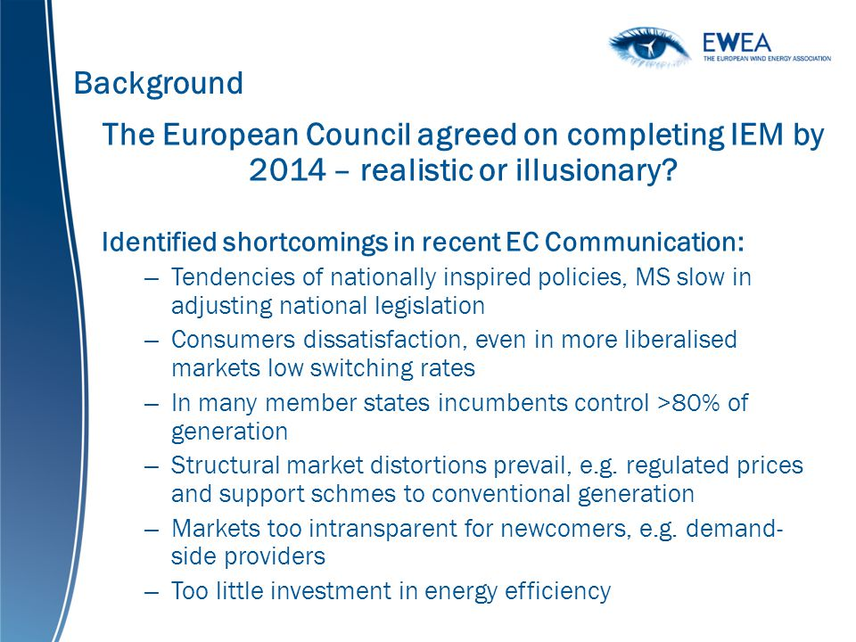 Background The European Council agreed on completing IEM by 2014 – realistic or illusionary.