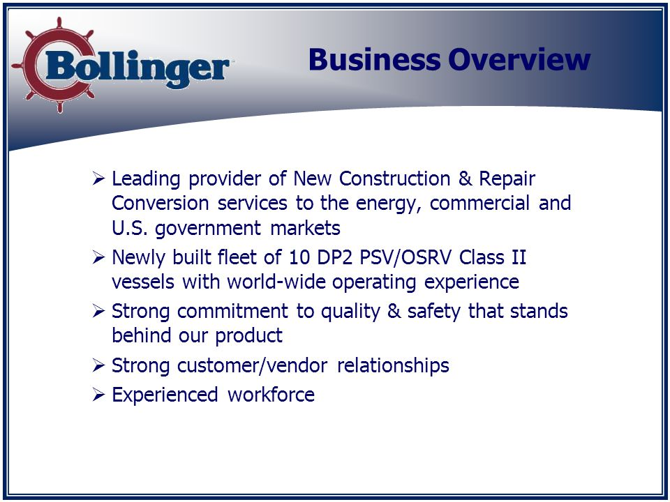 Business Overview Leading provider of New Construction & Repair Conversion services to the energy, commercial and U.S.