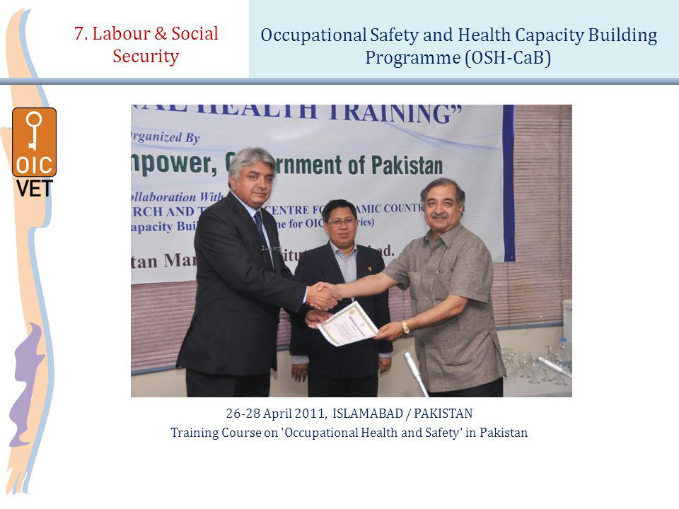 26-28 April 2011, ISLAMABAD / PAKISTAN Training Course on Occupational Health and Safety in Pakistan 7.
