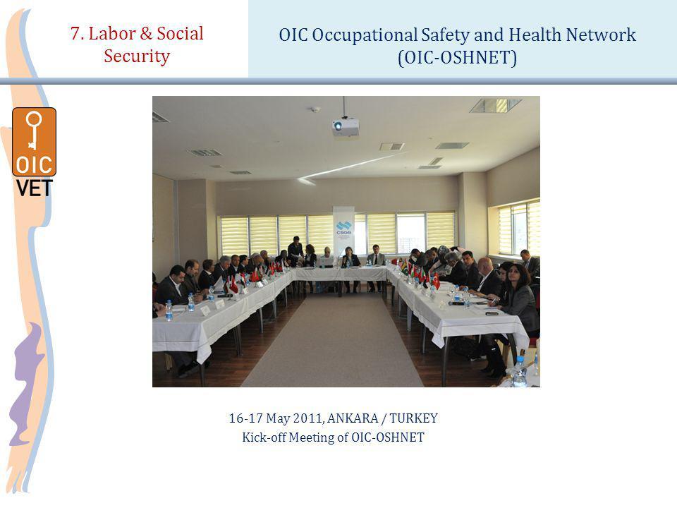 16-17 May 2011, ANKARA / TURKEY Kick-off Meeting of OIC-OSHNET 7.