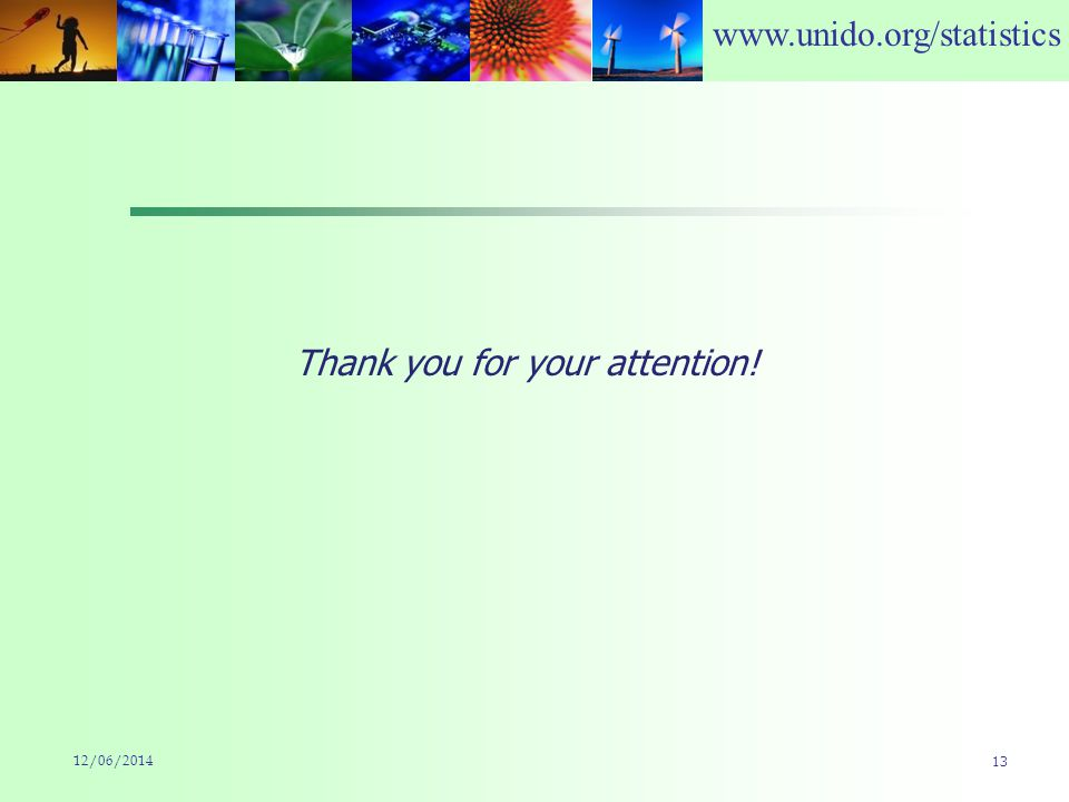 www.unido.org/statistics 12/06/2014 13 Thank you for your attention!