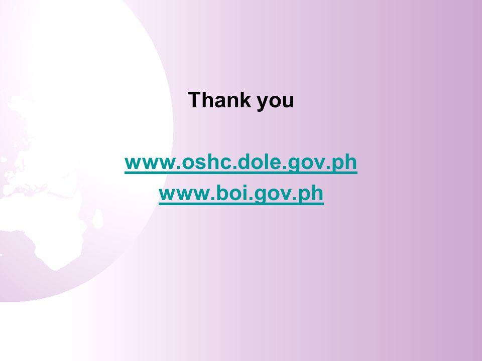 Thank you www.oshc.dole.gov.ph www.boi.gov.ph