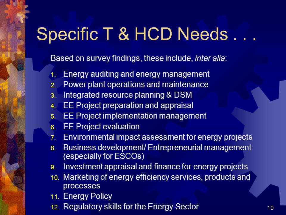 10 Specific T & HCD Needs... Based on survey findings, these include, inter alia: 1.