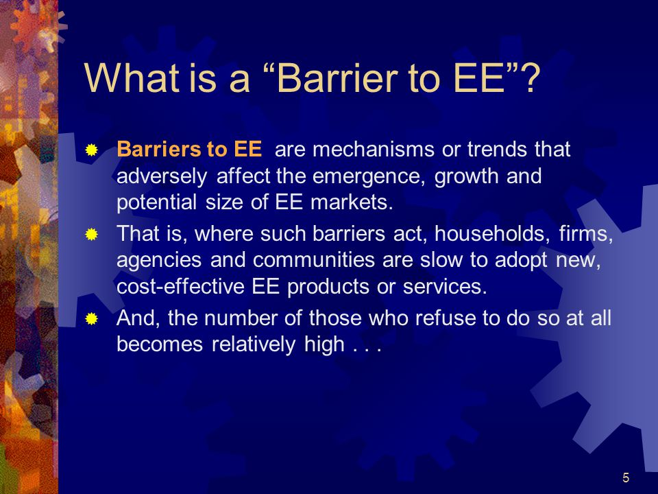 5 What is a Barrier to EE.