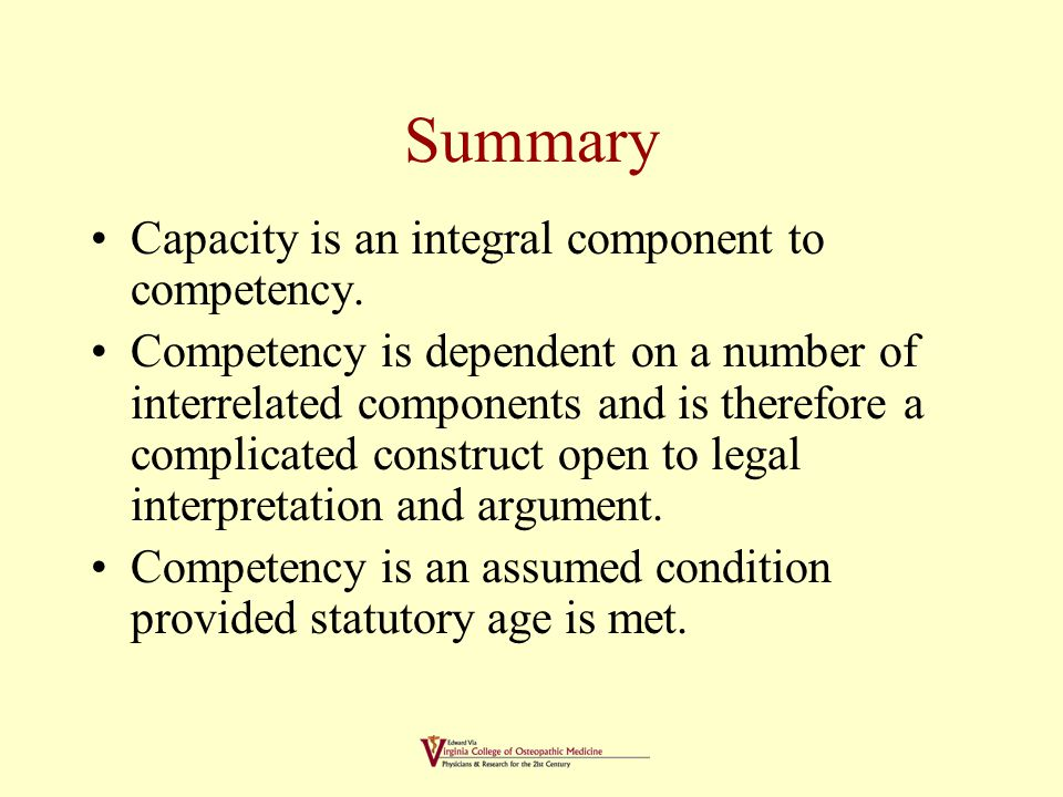 AXIOMS Adults (over age 18 or emancipated minors) are assumed to be competent unless they are adjudicated otherwise.