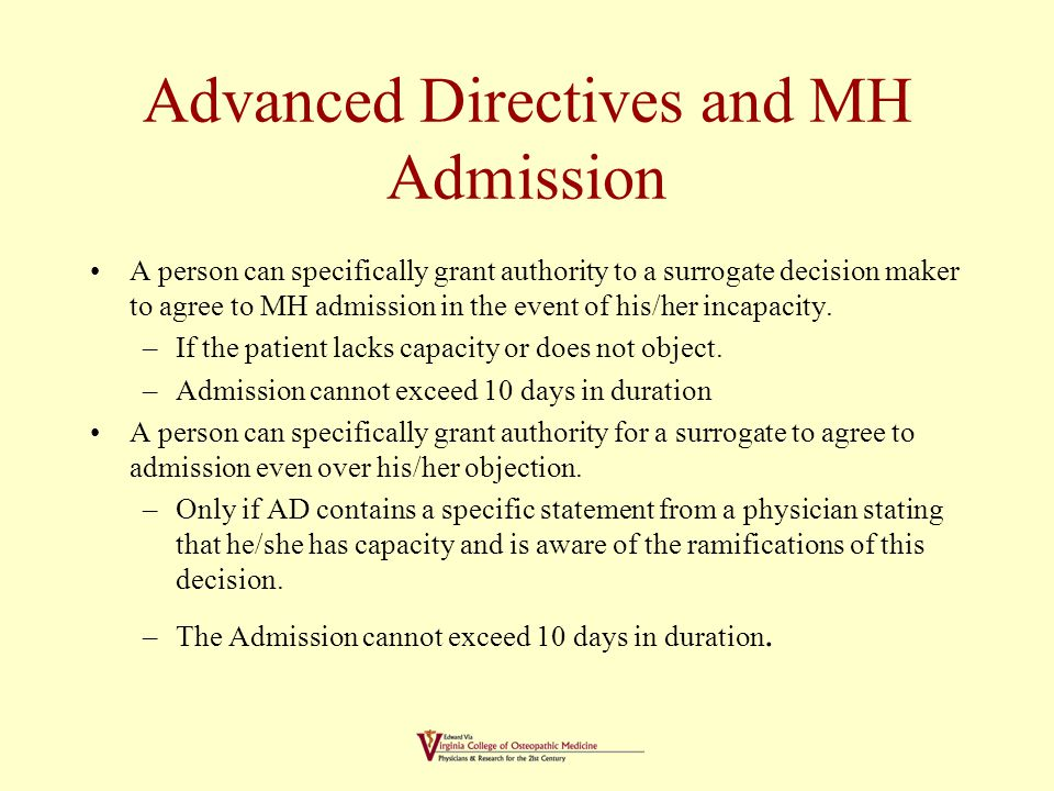 Guardianship and Admission to MH Facilities Admission of the incapacitated person by an appointed Guardian requires: –The guardianship order specifically grants permission Proposed guardian must demonstrate a plan to provide for the incapacitated person in the least restrictive environment.