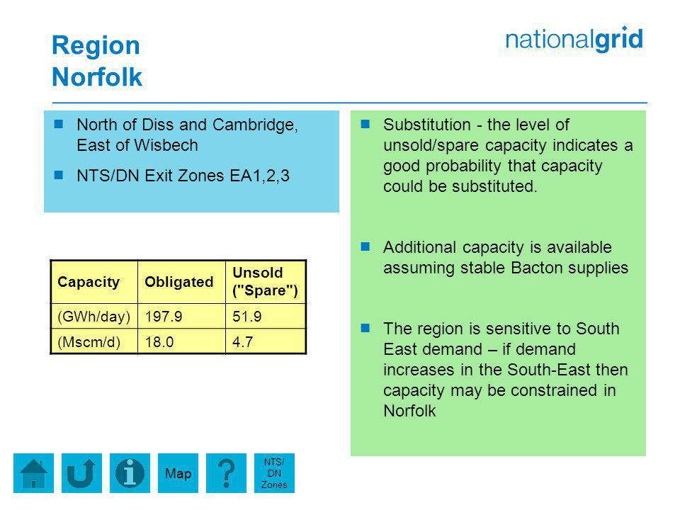 Region Norfolk North of Diss and Cambridge, East of Wisbech NTS/DN Exit Zones EA1,2,3 Substitution - the level of unsold/spare capacity indicates a good probability that capacity could be substituted.