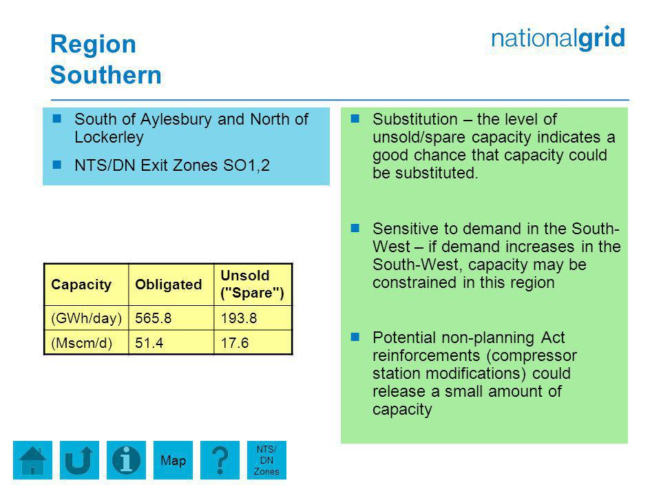 Region Southern South of Aylesbury and North of Lockerley NTS/DN Exit Zones SO1,2 Substitution – the level of unsold/spare capacity indicates a good chance that capacity could be substituted.