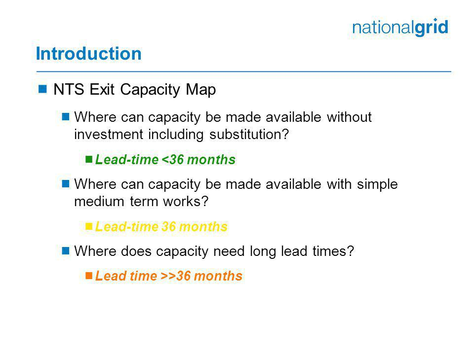 Introduction NTS Exit Capacity Map Where can capacity be made available without investment including substitution.