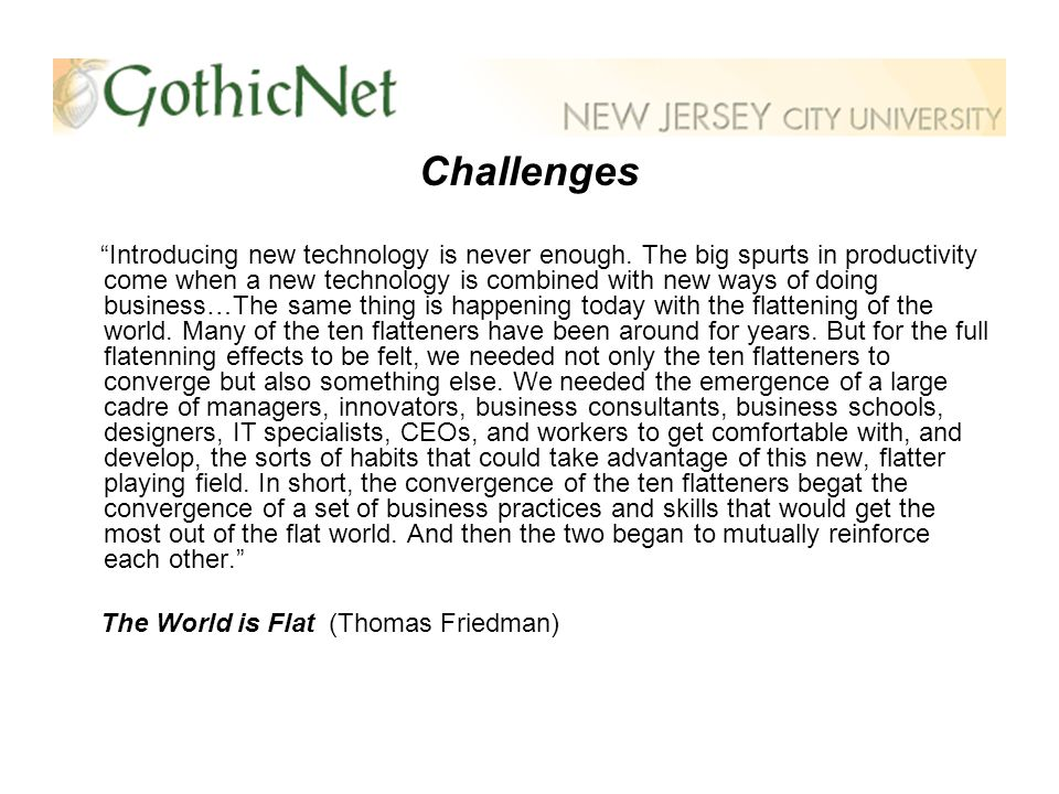 Challenges Introducing new technology is never enough.