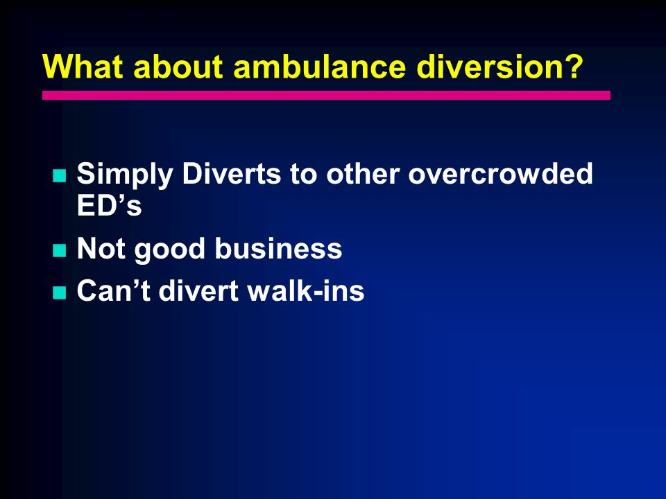 What about ambulance diversion.