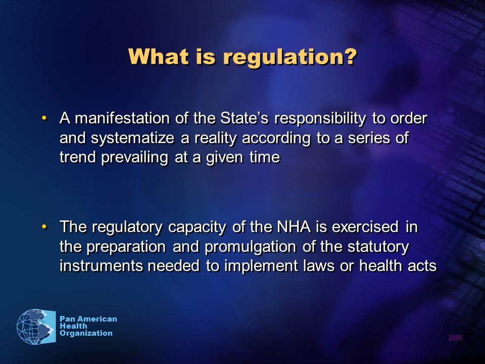 2006 Pan American Health Organization What is regulation.